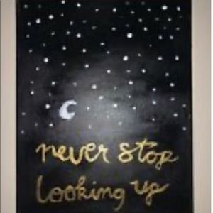 """Never stop looking up"" painting"